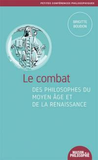 Le combat des philosophes du Moyen Age et de la Renaissance
