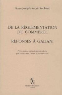 De la réglementation du commerce; Réponses à Galiani