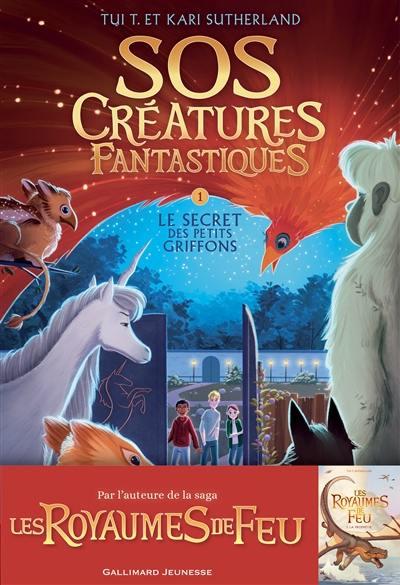 SOS créatures fantastiques. Volume 1, Le secret des petits griffons