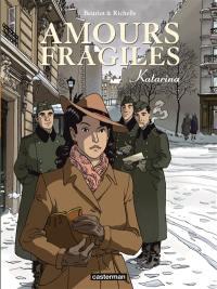 Amours fragiles. Volume 4, Katarina