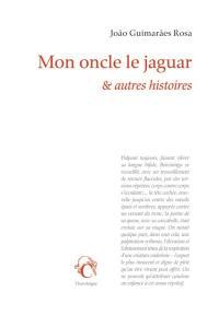 Mon oncle le jaguar & autres histoires