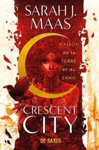 Crescent City. Volume 1, Maison de la terre et du sang