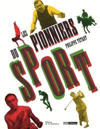 Les pionniers du sport