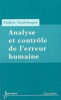 Analyse et contrôle de l'erreur humaine