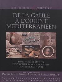 De la Gaule à l'Orient méditerranéen