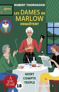Les dames de Marlow enquêtent, Mort compte triple