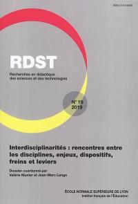 RDST : recherches en didactique des sciences et des technologies. n° 19, Interdisciplinarités