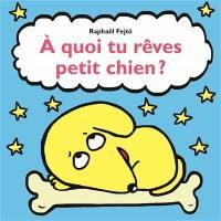 A quoi tu rêves petit chien ?