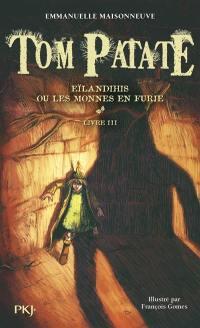 Tom Patate. Volume 3, Eïlandihis ou Les monnes en furie