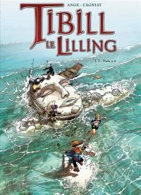 Tibill le Lilling. Volume 2, Mata a ri