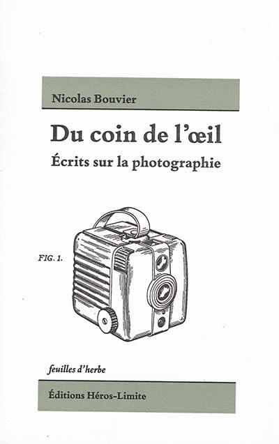 Du coin de l'oeil : écrits sur la photographie