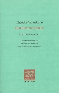 Ecrits musicaux. Volume 1, Figures sonores