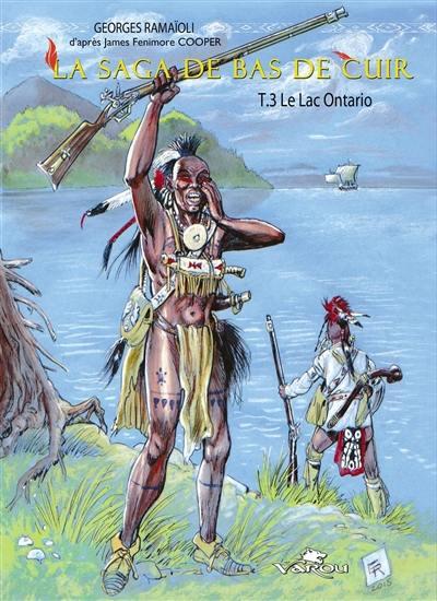 La saga de Bas de Cuir. Vol. 3. Le lac Ontario