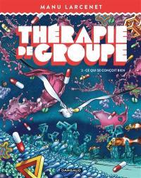 Thérapie de groupe. Volume 2, Ce qui se conçoit bien