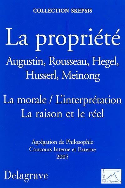 La propriété, la morale, l'interprétation, la raison et le réel