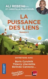 Grand bien vous fasse !. Vol. 2. La puissance des liens : entretiens avec Boris Cyrulnik, Thierry Lhermitte, Belinda Cannone...
