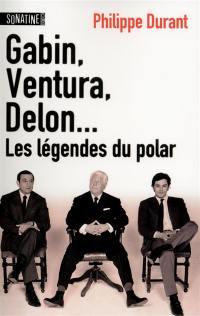 Gabin, Ventura, Delon...