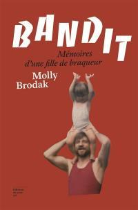 Bandit : mémoires d'une fille de braqueur