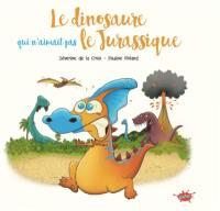 Le dinosaure qui n'aimait pas le Jurassique