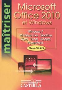 Microsoft Office 2010 et Windows : Windows 7, Windows Live-Skydrive, Word, Excel, Access, Powerpoint