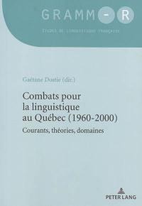 Combats pour la linguistique au Québec (1960-2000)