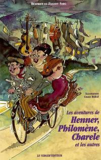 Les aventures de Henner, Philomène, Charele et les autres
