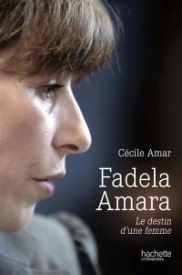 Fadela Amara : le destin d'une femme