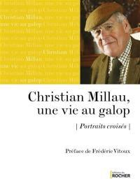 Christian Millau, une vie au galop : portraits croisés