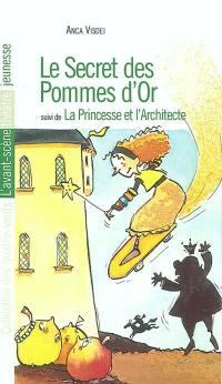 Le secret des pommes d'or; Suivi de La princesse et l'architecte