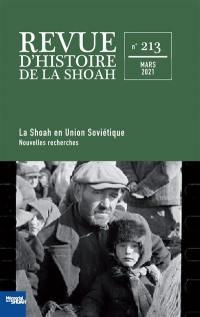 Revue d'histoire de la Shoah. n° 213, La Shoah en Union soviétique