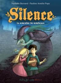 Silence. Volume 4, La sorcière de Bordeaux