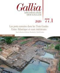 Gallia, archéologie des Gaules. n° 77-1, Les ports romains dans les Trois Gaules