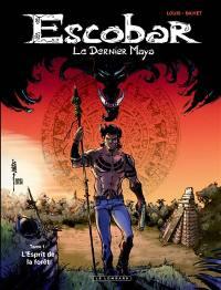 Escobar. Volume 1, L'esprit de la forêt