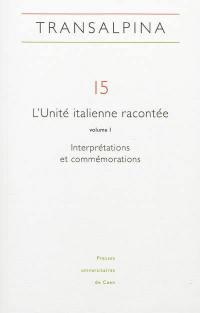 Transalpina. n° 15, L'unité italienne racontée (1)