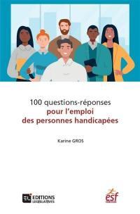 100 questions-réponses pour l'emploi des personnes handicapées