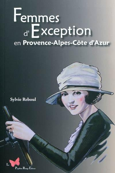 Femmes d'exception en Provence-Alpes-Côte d'Azur
