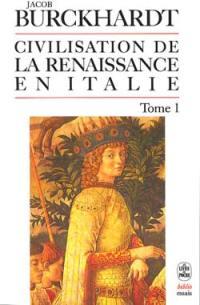 Civilisation de la Renaissance en Italie. Volume 1,