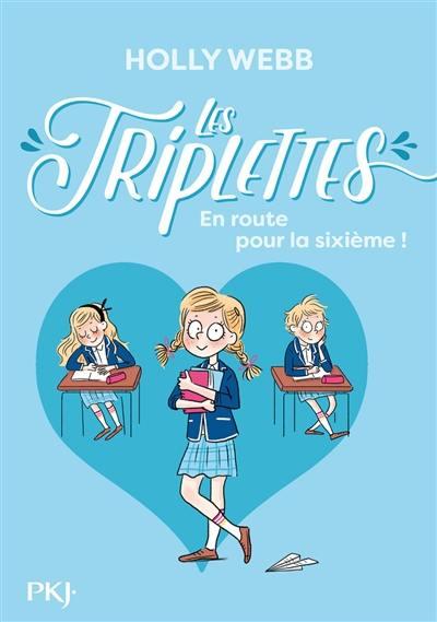 Les triplettes. Volume 1, En route pour la sixième !