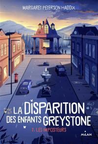 La disparition des enfants Greystone. Volume 2, Les imposteurs