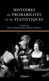 Histoire de probabilités et de statistiques