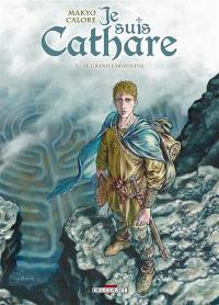 Je suis cathare. Volume 5, Le grand labyrinthe