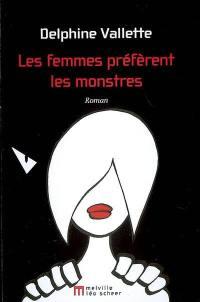 Les femmes préfèrent les monstres