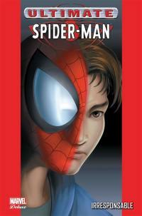 Ultimate Spider-Man. Volume 4, Irresponsable