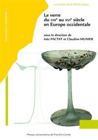Le verre du VIIIe au XVIe siècle en Europe occidentale