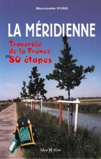 La méridienne ou La traversée de la France en 80 étapes