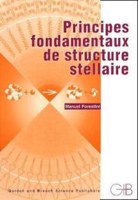 Principes fondamentaux de structure stellaire