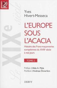 L'Europe sous l'acacia. Volume 2, Le XIXe siècle, le temps des nationalités et de la liberté