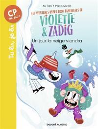 Les aventures hyper trop fabuleuses de Violette & Zadig. Volume 4, Un jour la neige viendra