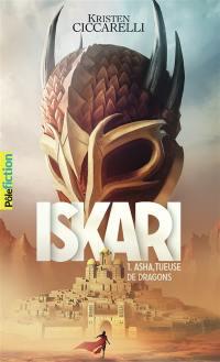 Iskari. Volume 1, Asha, tueuse de dragons