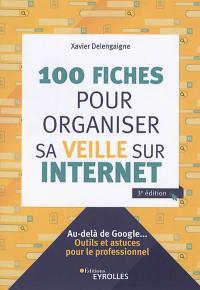 100 fiches pour organiser sa veille sur Internet